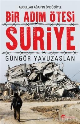Güngör Yavuzaslan - Bir Adım Ötesi Suriye | Sözcü Kitabevi