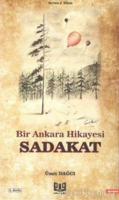 Bir Ankara Hikayesi - Sadakat