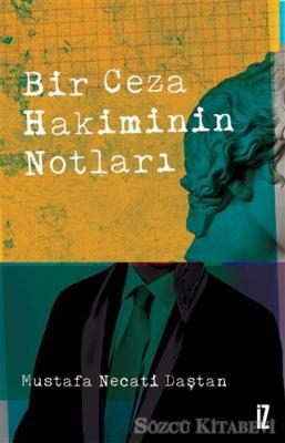 Mustafa Necati Daştan - Bir Ceza Hakiminin Notları | Sözcü Kitabevi