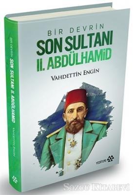 Vahdettin Engin - Bir Devrin Son Sultanı 2. Abdülhamid (Ciltli) | Sözcü Kitabevi