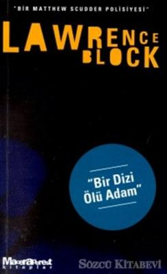 Lawrence Block - Bir Dizi Ölü Adam - Bir Matthew Scudder Polisiyesi | Sözcü Kitabevi