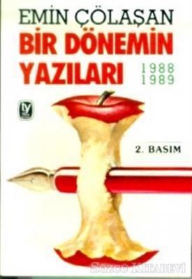Emin Çölaşan - Bir Dönemin Yazıları 1988-1989 | Sözcü Kitabevi