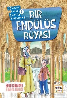 Seher Esra Akyol - Bir Endülüs Rüyası - Gezgin Emir Dünya Turunda 1   Sözcü Kitabevi