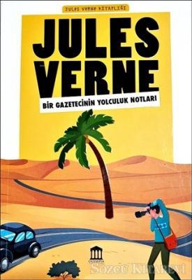 Bir Gazetecinin Yolculuk Notları - Jules Verne Kitaplığı