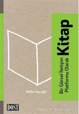 Melike Taşçıoğlu - Bir Görsel İletişim Platformu Olarak Kitap | Sözcü Kitabevi