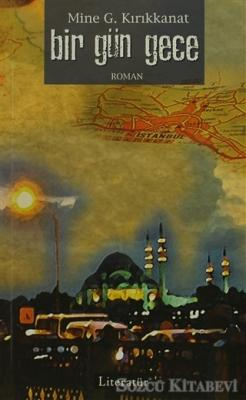 Mine G. Kırıkkanat - Bir Gün, Gece | Sözcü Kitabevi