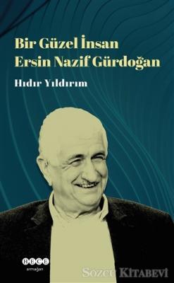 Hıdır Yıldırım - Bir Güzel İnsan Ersin Nazif Gürdoğan | Sözcü Kitabevi