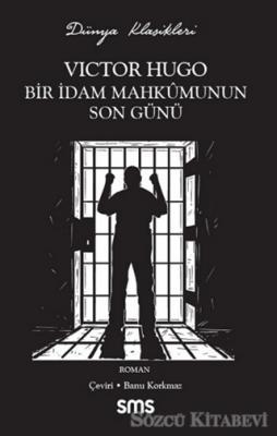 Victor Hugo - Bir İdam Mahkumunun Son Günü | Sözcü Kitabevi