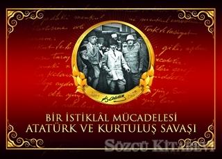 Bir İstiklal Mücadelesi Atatürk ve Kurtuluş Savaşı