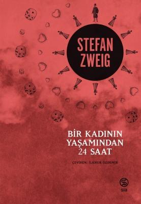 Stefan Zweig - Bir Kadının Yaşamından 24 Saat   Sözcü Kitabevi