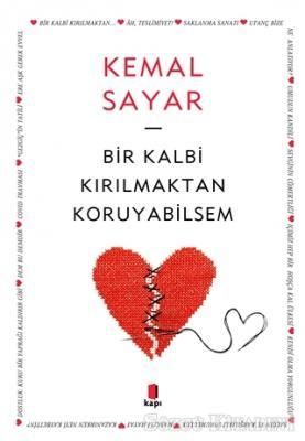Kemal Sayar - Bir Kalbi Kırılmaktan Koruyabilsem   Sözcü Kitabevi