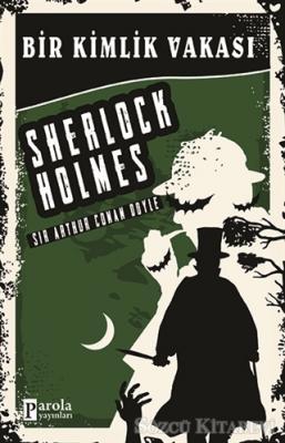 Sir Arthur Conan Doyle - Bir Kimlik Vakası - Sherlock Holmes | Sözcü Kitabevi