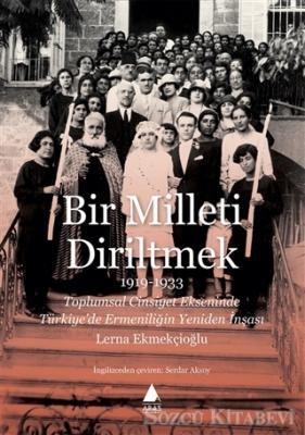 Bir Milleti Diriltmek 1919-1933
