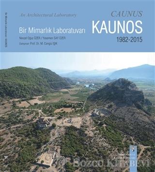Bir Mimarlık Laboratuvarı Kaunos 1982-2015 - An Architectural Laboratory Caunus 1982-2015