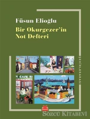Füsun Elioğlu - Bir Okurgezer'in Not Defteri | Sözcü Kitabevi