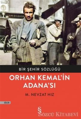 M. Nevzat Hız - Bir Şehir Sözlüğü - Orhan Kemal'in Adana'sı | Sözcü Kitabevi
