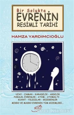 Hamza Yardımcıoğlu - Bir Solukta Evrenin Resimli Tarihi | Sözcü Kitabevi