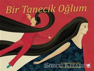 Tülin Kozikoğlu - Bir Tanecik Oğlum   Sözcü Kitabevi