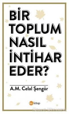 Ali Mehmet Celal Şengör - Bir Toplum Nasıl İntihar Eder? | Sözcü Kitabevi