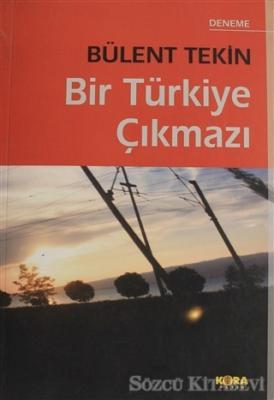 Bülent Tekin - Bir Türkiye Çıkmazı | Sözcü Kitabevi