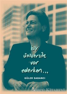 Bir Üniversite Var Ederken