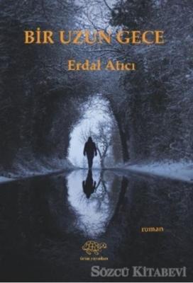 Erdal Atıcı - Uzun Bir Gece   Sözcü Kitabevi