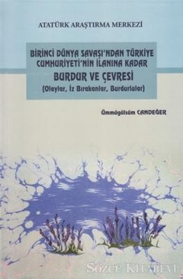 Birinci Dünya Savaşı'ndan Türkiye Cumhuriyeti'nin İlanına Kadar Burdur ve Çevresi