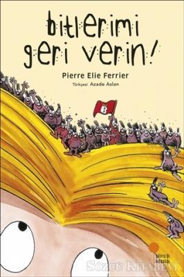 Pierre Elie Ferrier - Bitlerimi Geri Verin   Sözcü Kitabevi