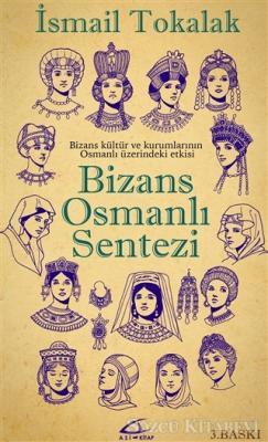 İsmail Tokalak - Bizans Osmanlı Sentezi | Sözcü Kitabevi