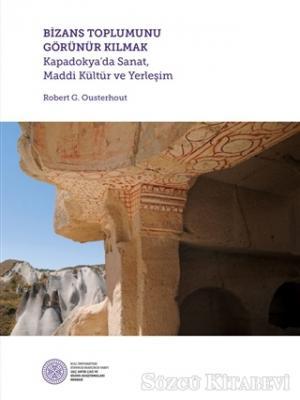 Bizans Toplumunu Görünür Kılmak