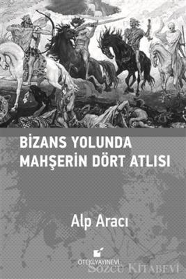 Bizans Yolunda Mahşerin Dört Atlısı