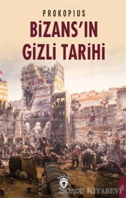 Prokopius - Bizans'ın Gizli Tarihi | Sözcü Kitabevi