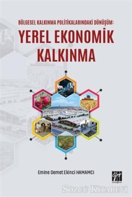 Bölgesel Kalkınma Politikalarındaki Dönüşüm: Yerel Ekonomik Kalkınma