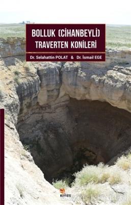 Selahattin Polat - Bolluk (Cihanbeyli) Traverten Konileri | Sözcü Kitabevi