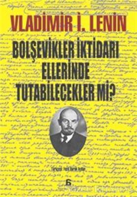 Bolşevikler İktidarı Ellerinde Tutabilecek mi?
