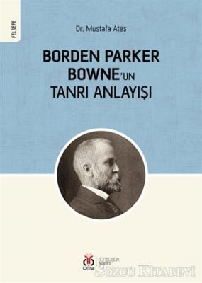 Borden Parker Bowne'un Tanrı Anlayışı