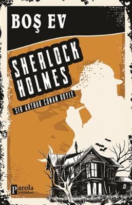 Sir Arthur Conan Doyle - Boş Ev - Sherlock Holmes | Sözcü Kitabevi