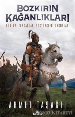Ahmet Taşağıl - Bozkırın Kağanlıkları | Sözcü Kitabevi