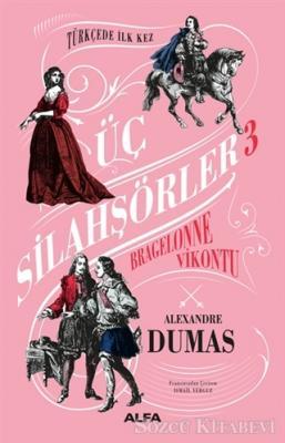 Alexandre Dumas - Bragelonne Vikontu - Üç Silahşörler 3 (Ciltli) | Sözcü Kitabevi