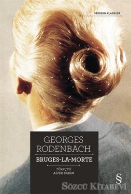 Georges Rodenbach - Bruges La Morte | Sözcü Kitabevi