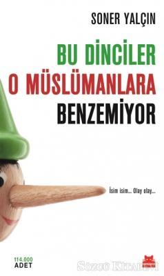 Soner Yalçın - Bu Dinciler O Müslümanlara Benzemiyor | Sözcü Kitabevi
