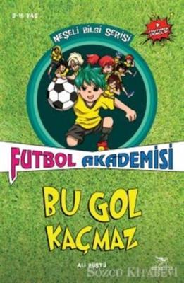 Ali Rüştü - Bu Gol Kaçmaz - Futbol Akademisi   Sözcü Kitabevi