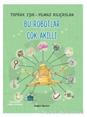 Toprak Işık - Bu Robotlar Çok Akıllı | Sözcü Kitabevi