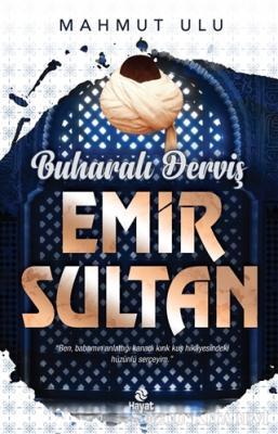 Mahmut Ulu - Buharalı Derviş Emir Sultan | Sözcü Kitabevi