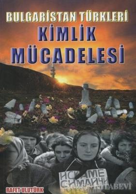 Rafet Ulutürk - Bulgaristan Türkleri Kimlik Mücadelesi | Sözcü Kitabevi
