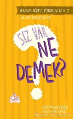Burada Türkçe Konuşuyoruz 2: Siz Var Ne Demek?