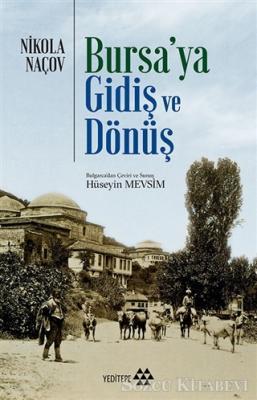 Bursa'ya Gidiş ve Dönüş