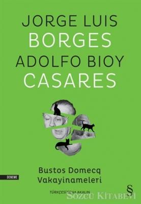 Jorge Luis Borges - Bustos Domecq Vakayinameleri | Sözcü Kitabevi