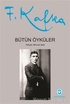 Bütün Öyküler - Franz Kafka