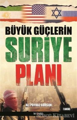 Ali Poyraz Gürson - Büyük Güçlerin Suriye Planı   Sözcü Kitabevi